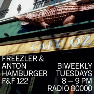 Freezler & Friends Nr. 122 – mit Anton Hamburger