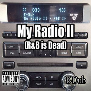 My Radio II - R & B is Dead