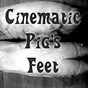 Cinematic Pig's Feet #28- The Forbidden Zone