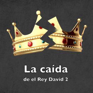 La caída del Rey David 2