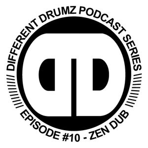 Zen Dub - Different Drumz Podcast Episode 10