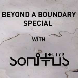 Beyond a Boundary with SonitusLIVE / 10th September 2020