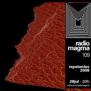 RADIO MAGMA #109 convida REPETENTES 2008 (FUTURE TIMES) ~ 28 Jul