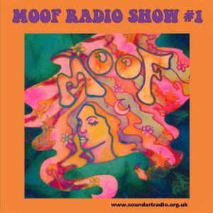 MOOF RADIO SHOW #1