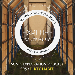 Sonic Exploration Podcast 005 - Dirty Habit