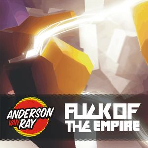 Anderson Van Ray Presents ''FUCK OF THE EMPIRE'' Episode 023
