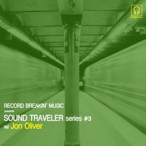 Sound Traveler series #3 ft. Jon Oliver
