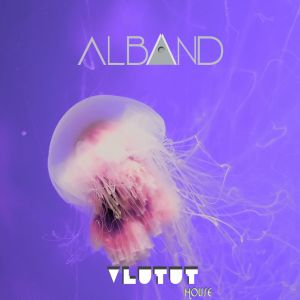 Dj Alband - Vlutut House Session 296.0