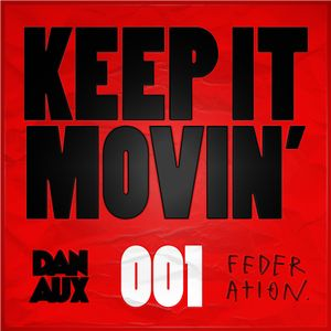 Dan Aux presents: Keep It Movin' #001