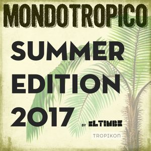 MondoTropico Summer Edition 2017