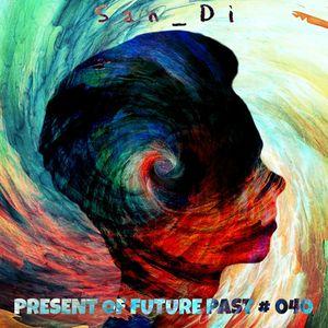 San_Di # Present of Future Past # 040
