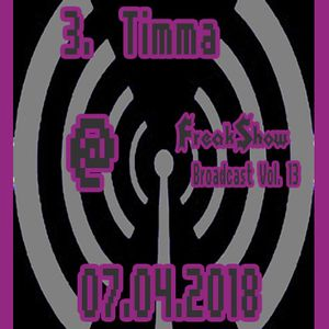 Timma - Live at FreakShow Broadcast Vol. 13 (07.04.2018 @ Mixlr)