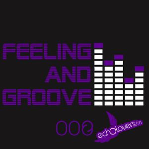 Feeling & Groove 008 @ Echolovers FM