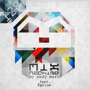 Andy Mart feat. Egoism - Mix Machine 128