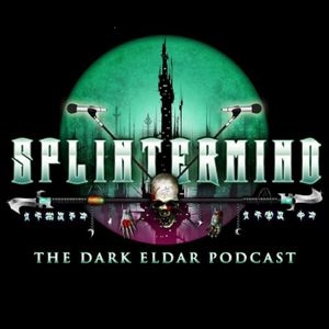 Splintermind Episode 13: And They Shall Know No Points Cost...for free Razorbacks