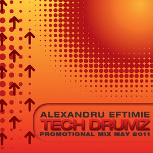 Dj Alexandru Eftimie - Tech drumz (Promotional mix May 2011)