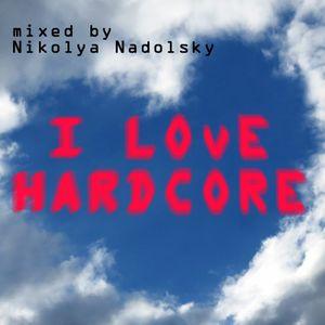 Nikolya Nadolsky - I LOVE HARDCORE