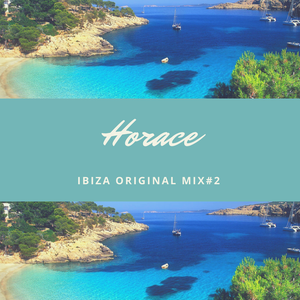 Horace aka Dj Toper - IBIZA Original mix #2