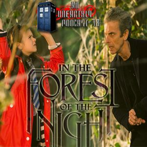 An Unearthly Podcast #78: In the Forest of the Night