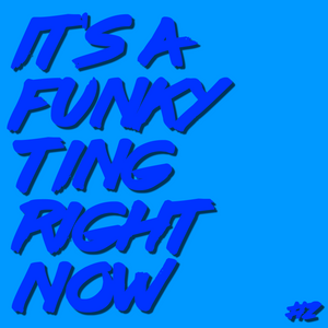 ITS A FUNKY TING RIGHT NOW EPISODE 2