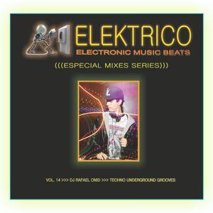 Elektrico Music Series_ DJ Rafael Onid_Techno Underground Mixes