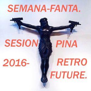 SEMANA FANTA -PINA 2016-