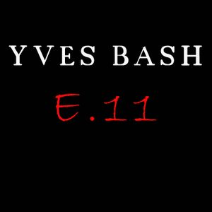 Yves Bash - Exclusive Mix 011  (2015)