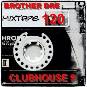 CLUBHOUSE 9 - MIXTAPE 120