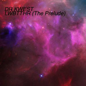 LWBTTHR (The Prelude)