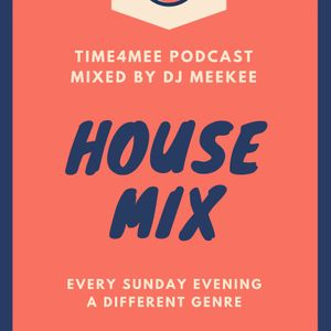 DJ MeeKee - Time4Mee Podcast_Episode011_House Mix 2 #time4mee