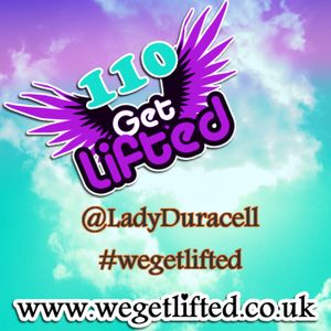 Get Lifted 110 - Lady Duracell