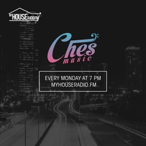 CHES MUSIC SHOW - MY HOUSE RADIO #13 - 2017-02-06