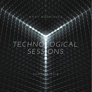 Andy Rodrigues - Technological Sessions [Summer 2018]