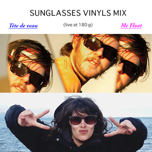 Sunglasses vinyls Mix (Tête de veau & Me Float live at 180 g)
