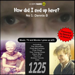 How Did I End Up Here - No 1: Dennis B