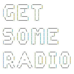 GET SOME RADIO - Week 1 - Get Some DJs