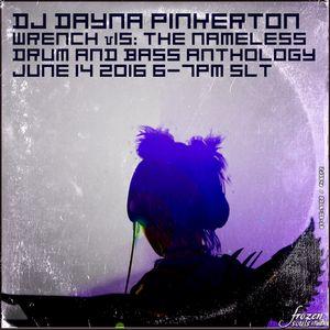 "[621] Dayna: ""Drum & Bass Anthology"" @ The Nameless - 06/14/16"