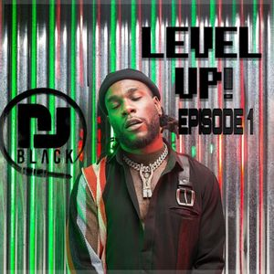 LEVEL UP - EPISODE 1 |AFROBEAT x GRIME | MIXED BY DJBLACK