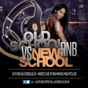DJ Fubu Vs DJ Regulus UK - Old school Vs New School R&B Mixed Live at Bahamas Nightclub
