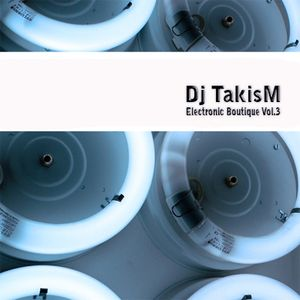 TakisM - Electronic Boutique Vol.3