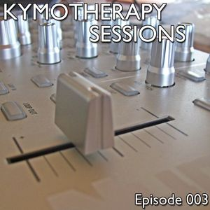 KymoTherapy Sessions - Episode 003 [110512]