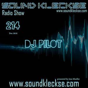 Sound Kleckse Radio Show #214 - DJ Pilot