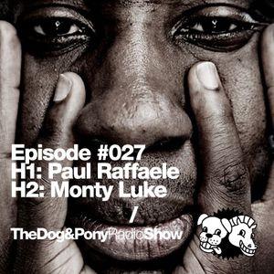 The Dog & Pony Radio Show #027: Guest Monty Luke