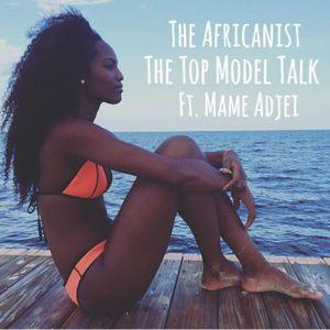 The Top Model Talk Ft Mame Adjei