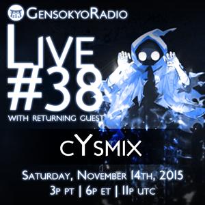 Gensokyo Radio Live #38 with cYsmix