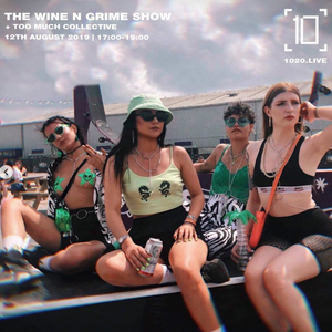 Wine 'N' Grime w/ Too Much Collective - 12th August 2019