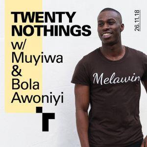 Twenty Nothings with Muyiwa Adigun & Bola Awoniyi  - 26 November 2018