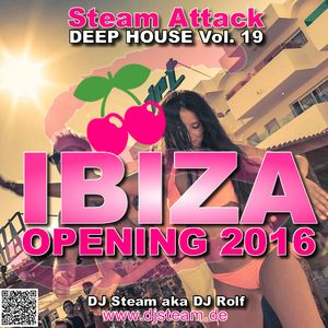 IBIZA OPENING 2016 - Steam Attack Deep House Mix Vol. 19