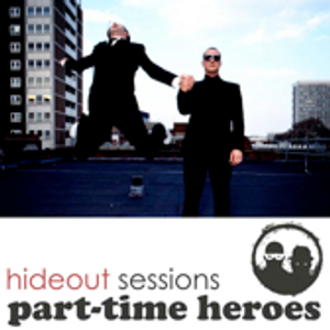 PART-TIME HEROES, HIDEOUT SESSIONS*61