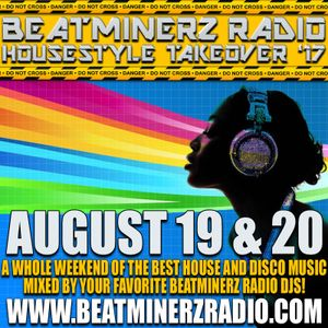 DJ A to the L - HouseStyle Takeover Mixmaster Weekend on Beatminerz Radio (Episode 55 – 08/20/17)